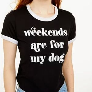 Tops - 🔥🔥WOMEN'S WEEKENDS ARE FOR MY DOG TSHIRT🔥🔥